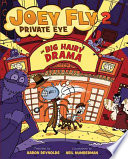Big Hairy Drama  Joey Fly  Private Eye  Book 2