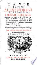 La vie du pape Alexandre VI, et de son fils Cesar Borgia contenant les guerres de Charles VIII & Louis XII, rois de France et principales négociations et révolutions arrivées en Italie depuis l'année 1492 jusqu'en 1506