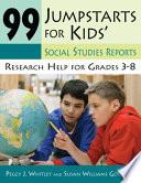 99 Jumpstarts For Kids' Social Studies Reports : ...