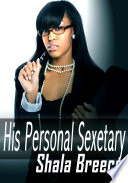 His Personal Sexetary   Black Erotic Sex Story