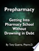 Prepharmacy  Getting Into Pharmacy School Without Drowning in Debt
