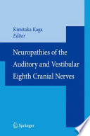 Neuropathies of the Auditory and Vestibular Eighth Cranial Nerves