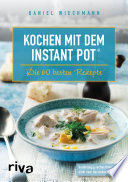 Kochen mit dem Instant Pot