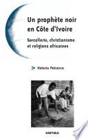 Un prophète noir en Côte d'Ivoire