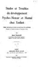 Stades et troubles du développement psychomoteur et mental chez l'enfant