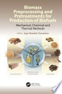 Biomass Preprocessing and Pretreatments for Production of Biofuels