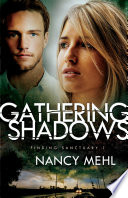 Gathering Shadows (Finding Sanctuary Book #1) : station in st. louis, but...