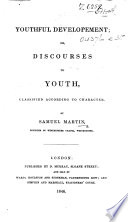 Youthful Developement; Or Discourses To Youth, Classified According To Character : ...