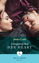 A Surgeon To Heal Her Heart Mills Boon Medical
