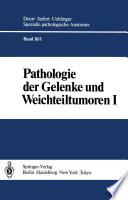 Pathologie der Gelenke und Weichteiltumoren