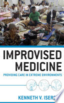 Improvised Medicine  Providing Care in Extreme Environments