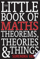 The Little Book of Maths Theorems  Theories and Things