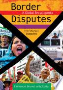 Border Disputes  A Global Encyclopedia  3 volumes