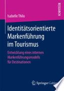 Identitätsorientierte Markenführung im Tourismus