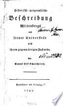 Historisch geographische Beschreibung Wittenbergs und seiner Universit  t