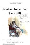 Mademoiselle Dax jeune fille / Les petites alliées / L'homme qui assassina /Les civilisés / Les condamnés à mort