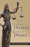 Justice Delayed  Justice Denied