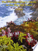 The Photographer S Guide To The Big Sur Coast book