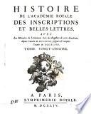 Histoire de l Academie Royale des Inscriptions et Belles Lettres