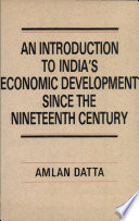 An Introduction to India s Economic Development Since the Nineteenth Century
