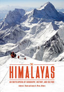 The Himalayas: An Encyclopedia of Geography, History, and Culture