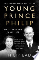 Young Prince Philip  His Turbulent Early Life