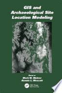 Gis And Archaeological Site Location Modeling book