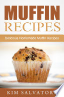 Muffin Recipes  Delicious Homemade Muffin Recipes