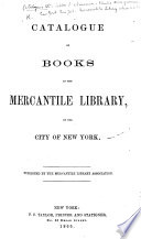 Catalogue of Books in the Mercantile Library  of the City of New York   Supplement  Accessions  March 1866 to October 1869  Accessions to Dec  15  1869    Book PDF