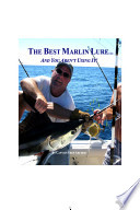 THE Best Marlin Lure    And You Aren t Using It  Book PDF
