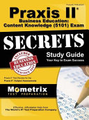 Praxis II Business Education  Content Knowledge  5101  Exam Secrets  Praxis II Test Review for the Praxis II  Subject Assessments