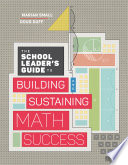 The School Leader's Guide to Building and Sustaining Math Success Pdf/ePub eBook