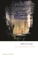 Before Our Eyes: New and Selected Poems, 1975-2017