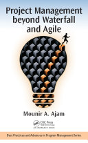 Project Management Beyond Waterfall And Agile : the