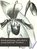 British Gardening With Which Is Incorporated The Northern Gardener