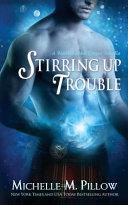 Stirring Up Trouble  Warlocks MacGregor 3  Book PDF