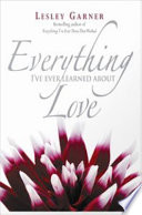 Everything I ve Ever Learned About Love Book PDF