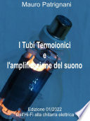I Tubi Termoionici e l'Aplificazione del Suono - Volume primo