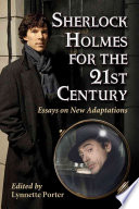 Sherlock Holmes For The 21st Century book