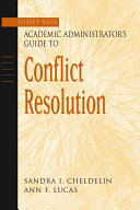 The Jossey Bass Academic Administrator s Guide to Conflict Resolution