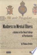Madness to Mental Illness