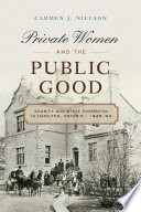 Ebook Private Women and the Public Good Epub Carmen J. Nielson Apps Read Mobile