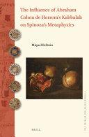 The Influence of Abraham Cohen de Herrera's Kabbalah on Spinoza's Metaphysics