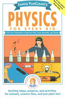 Janice VanCleave s Physics for Every Kid