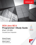 OCA Java SE 8 Programmer I Study Guide  Exam 1Z0 808