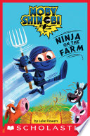 Ninja on the Farm  Scholastic Reader  Level 1  Moby Shinobi