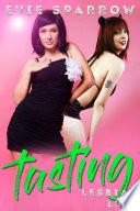 Tasting  Lesbian Lust  An F F Erotic Romance