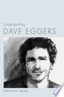 Understanding Dave Eggers
