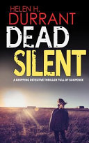 Dead Silent A Gripping Detective Thriller Full Of Suspense : outstanding police procedural that you won't want to...