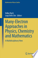 Many Electron Approaches in Physics  Chemistry and Mathematics